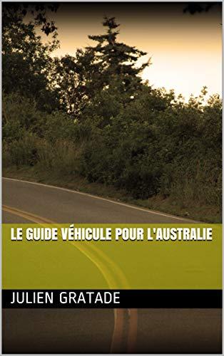 Couverture du livre Le guide véhicule pour l'Australie