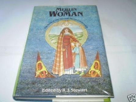 Merlin and Woman: Second Merlin Conference by R.J. Stewart (Editor), Miranda Gray (Illustrator) (7-Jul-1988) Hardcover