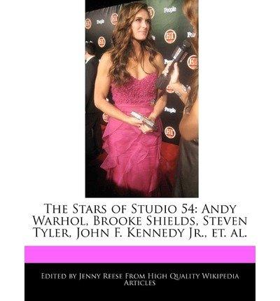 [{ The Stars of Studio 54: Andy Warhol, Brooke Shields, Steven Tyler, John F. Kennedy Jr., Et. Al. By Reese, Jenny ( Author ) Oct - 12- 2010 ( Paperback ) } ]
