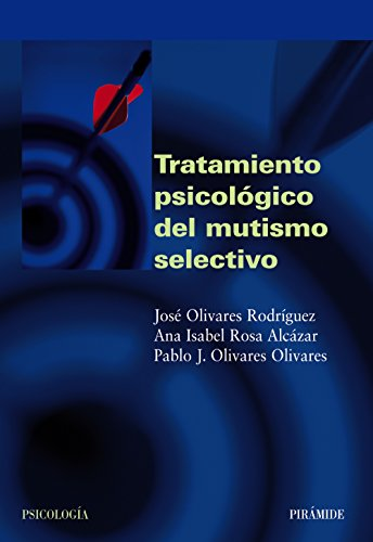 Tratamiento psicologico del mutismo selectivo/ Psychological Treatment of the Selective Mutism