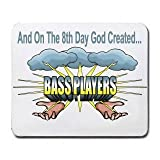 und On The 8th Day God created Bass Player Mousepad [Office Produkt]