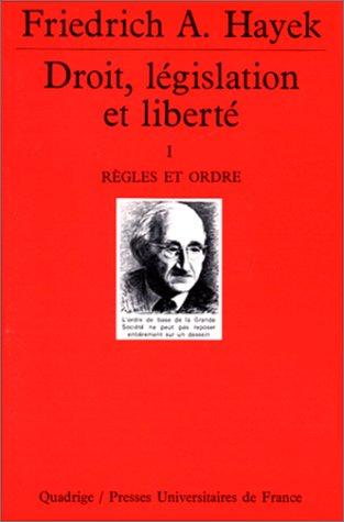 Droit, lgislation et libert, tome 1 : Rgles et ordre