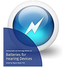 Batteries for Hearing Devices (Hearing Health Matters eBooks) (English Edition)