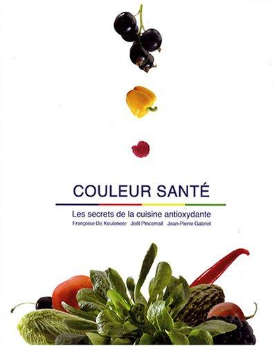 Couleur Santé : Les secrets de la cuisine antioxydante