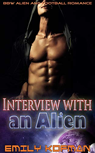 Interview with an Alien : BBW Alien and Football Romance (English Edition)