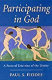 Participating in God: A Pastoral Doctrine of the Trinity