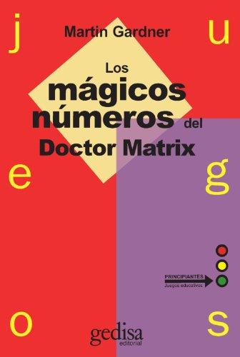 Juegos. Los mágicos números del Dr. Matrix (Juegos (gedisa))