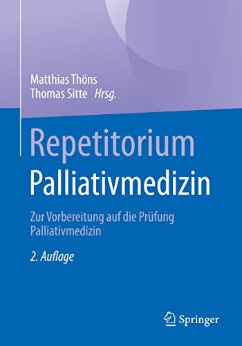 Repetitorium Palliativmedizin: Zur Vorbereitung auf die Prüfung Palliativmedizin Der Allgemeinmedizin Ambulante