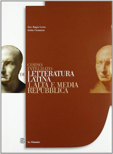 Corso integrato di letteratura latina. Per le Scuole superiori vol. 1-2: Alta e media Repubblica-L'età di Cesare