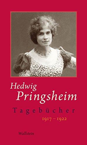 Tagebücher: 1917-1922 (Hedwig Pringsheim - Tagebücher 6)