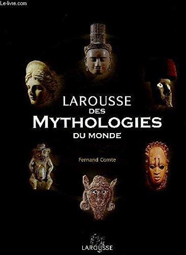 Larousse des mythologies du monde par Comte - Fernad Comte