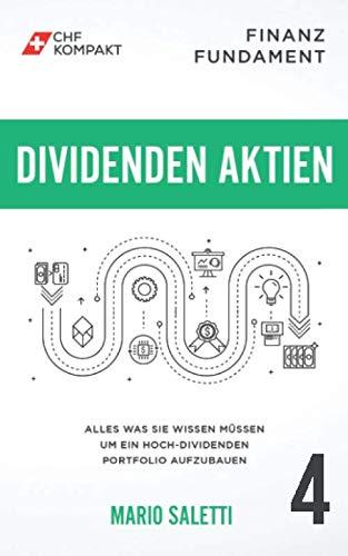 Finanz Fundament: Dividenden Aktien: Alles was Sie wissen müssen um ein Hoch-Dividenden Portfolio aufzubauen