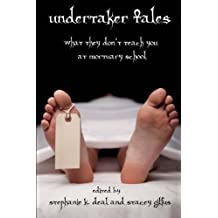 Undertaker Tales: What They Don't Teach You at Mortuary School by NorGus Press (2011-10-06)