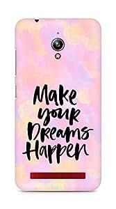 AMEZ make your dreams happen Back Cover For Asus Zenfone Go ZC500TG