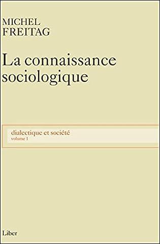 Dialectique et société, tome 1 : La connaissance sociologique