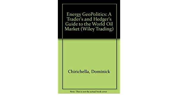 Buy Energy GeoPolitics: A Trader′s and Hedger′s Guide to the