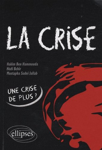 La crise : Origines et perspectives