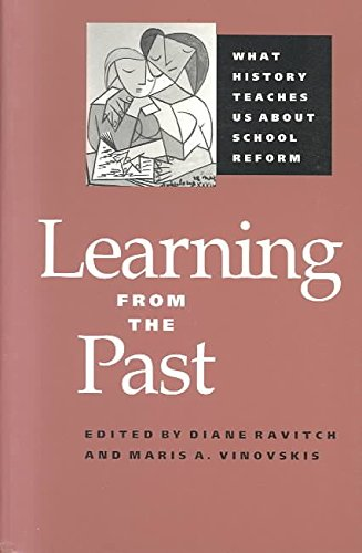 [Learning from the Past: What History Teaches Us About School] (By: Diane Ravitch) [published: April, 1995]