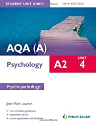 AQA(A) A2 Psychology Student Unit Guide (New Edition): Unit 4 Section A: Psychopathology (Aqa a A2 P: Written by Jean-Marc Lawton, 2012 Edition, (New edition) Publisher: Philip Allan [Paperback]