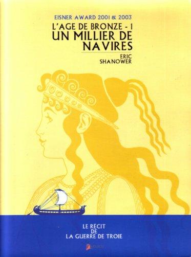 L'âge de bronze, tome 1 : Un Millier de navires