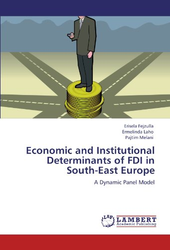 Dynamic Panel Model (Economic and Institutional Determinants of FDI in South-East Europe: A Dynamic Panel Model)