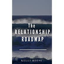 The Relationship Roadmap: The Spiritual Guidebook to Ditch the Uncertainty and Find Clarity in Your Relationship