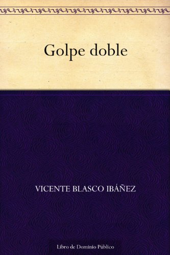 Golpe doble eBook: Ibáñez, Vicente Blasco: Amazon.es: Tienda Kindle
