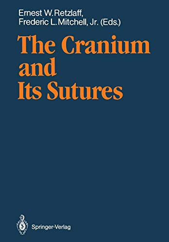 The Cranium and Its Sutures: Anatomy, Physiology, Clinical Applications and Annotated Bibliography of Research in the Cranial Field