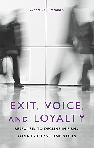 Exit, Voice and Loyalty: Responses to Decline in Firms, Organizations and States