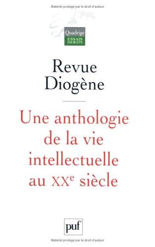 Diogène : Une anthologie de la vie intellectuelle au XXe siècle