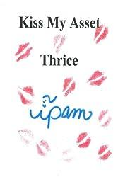 Kiss My Asset: Thrice