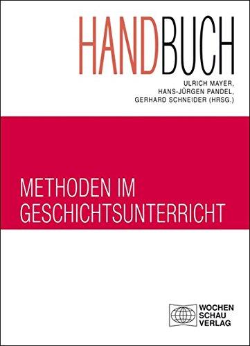 Handbuch Methoden im Geschichtsunterricht (Forum Historisches Lernen)