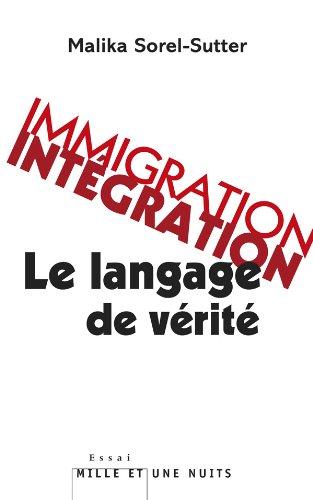 Immigration, Intégration : Le langage de vérité