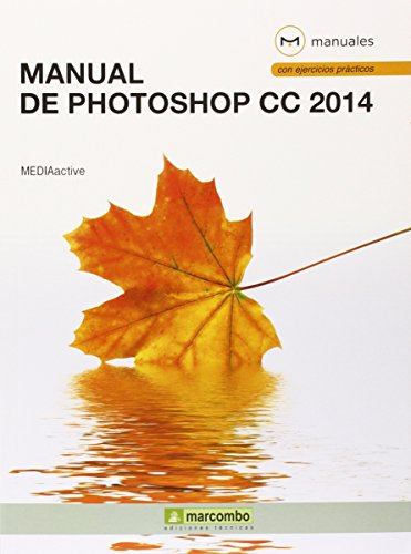 Manual de Photoshop CC 2014 (MANUALES) de MEDIAactive (1 feb 2015) Tapa blanda