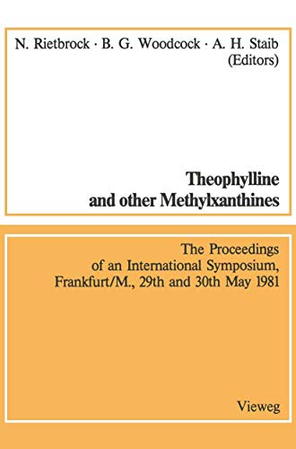 Theophylline and other Methylxanthines / Theophyllin und andere Methylxanthine (Methods in clinical pharmacology, Band 3)
