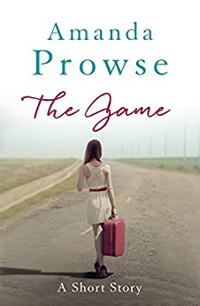 The Game: A Short Story (No Greater Love) by [Prowse, Amanda]