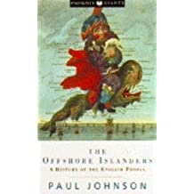 The Offshore Islanders: A History of the English People (Phoenix Giants S.)