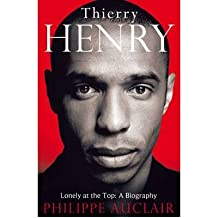 Thierry Henry: Lonely at the Top: A Biography (Hardback) - Common