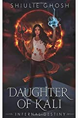 Daughter of Kali: Infernal Destiny - Urban Fantasy (Demon Slayer 3) Paperback