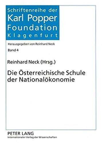 Die Österreichische Schule der Nationalökonomie (Schriftenreihe der Karl Popper Foundation) (2008-12-03)