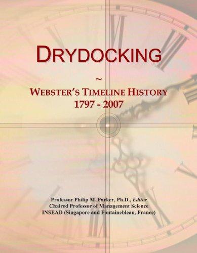 Drydocking: Webster's Timeline History, 1797 - 2007