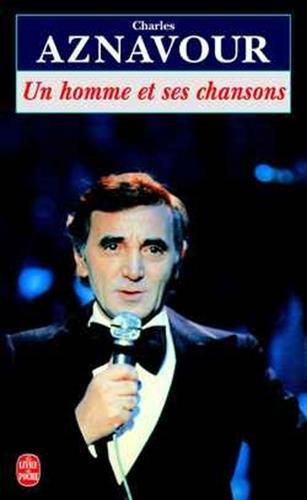 Un Homme ET Ses Chansons: L'Integrale (Ldp Litterature) par Charles Aznavour