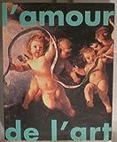 L'Amour de l'art: Une exposition de l'art contemporain en France, bac, 3 septembre-13 octobre 1991, Lyon