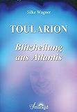 Toularion - Blitzheilung aus Atlantis