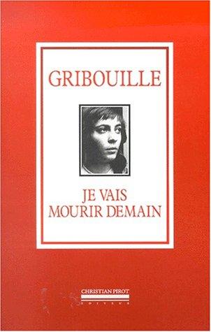 Je vais mourir demain par Gribouille