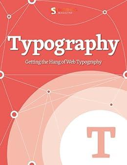 Getting the Hang of Web Typography (Smashing eBook Series 6) by [Smashing Magazine]