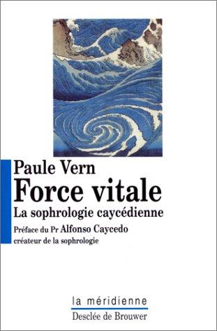 Force vitale : La sophrologie caycdienne