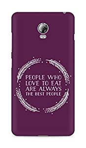 AMEZ people who love to eat are always the best people Back Cover For Lenovo Vibe P1