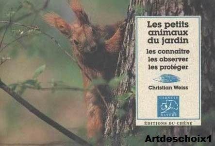 Les petits animaux du jardin. Les connaître, les observer, les protéger (Coll. Carnets nature) par Christian Weiss