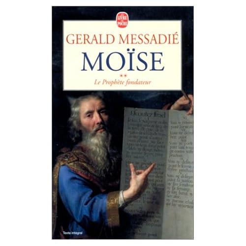 Moïse. Le Prophète fondateur, tome 2